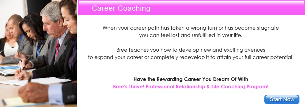 Professional Relationship & Life Coach Bree -  Career